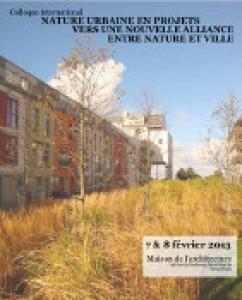 """Colloque international """"Nature urbaine en projets. Vers une nouvelle alliance entre nature et ville"""""""