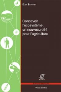 Concevoir l'écosystème, un nouvau défi pour l'agriculture