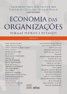 ECONOMIA DAS ORGANIZAÇÕES: Formas Plurais e Desafios, Editora Atlas.