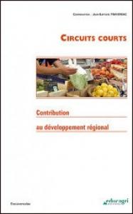 JB. Traversac, 2010 La contribution des circuits courts alimentaires au développement régional. Educagri, Dijon, 246 p.